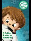 El futbol Soccer es divertido: (Soccer is Fun)