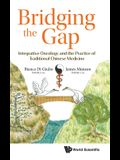 Bridging the Gap: Integrative Oncology and the Practice of Traditional Chinese Medicine