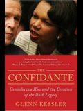 The Confidante: Condoleezza Rice and the Creation of the Bush Legacy