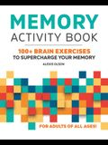 Memory Activity Book: 100+ Brain Exercises to Supercharge Your Memory