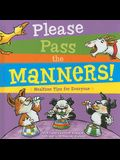 Please Pass the Manners!: Mealtime Tips for Everyone [With More Than 40 Stickers and Pull-Out Manners Chart]