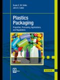 Plastics Packaging 3e: Properties, Processing, Applications, and Regulations