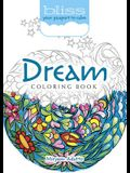 Bliss Dream Coloring Book: Your Passport to Calm