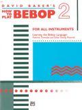 How to Play Bebop, Vol 2