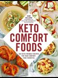 Keto Comfort Foods: 100 Keto-Friendly Recipes for Your Comfort-Food Favorites