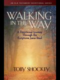Walking in the Way - A Devotional Journey Through the Scriptures Jesus Read