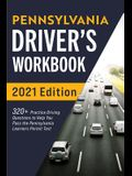 Pennsylvania Driver's Workbook: 320+ Practice Driving Questions to Help You Pass the Pennsylvania Learner's Permit Test