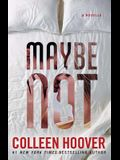 Maybe Not: A Novella