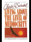 Living Above the Level of Mediocrity: A Commitment to Excellence