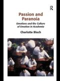Passion and Paranoia: Emotions and the Culture of Emotion in Academia