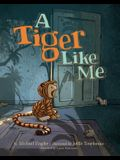 A Tiger Like Me