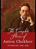 The Complete Stories of Anton Chekhov, Vol. 1: 1882-1885
