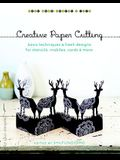 Creative Paper Cutting: Basic Techniques & Fresh Designs for Stencils, Mobiles, Cards & More