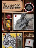 Tennessee Curiosities: Quirky Characters, Roadside Oddities & Other Offbeat Stuff, First Edition