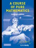 A Course of Pure Mathematics Centenary edition (Cambridge Mathematical Library)