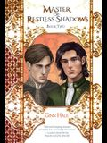 Master of Restless Shadows Book Two