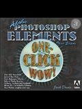 Adobe Photoshop Elements One-Click Wow! (3rd Edition)