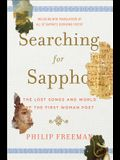 Searching for Sappho: The Lost Songs and World of the First Woman Poet