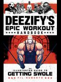 Deezify's Epic Workout Handbook: An Illustrated Guide to Getting Swole