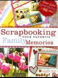Scrapbooking Your Favorite Family Memories