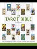 The Tarot Bible, 7: The Definitive Guide to the Cards and Spreads