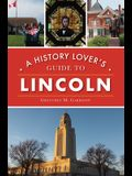 History Lover's Guide to Lincoln