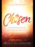 Chosen: Appointed for Favor, Destined for Greatness