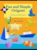 Fun and Simple Origami: 101 Easy-to-Fold Projects