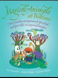 Magical Animals at Bedtime: Tales of Joy and Inspiration for You to Read with Your Child