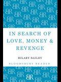 In Search of Love, Money & Revenge