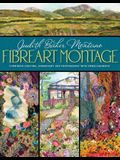 Fibreart Montage: Combining Quilting, Embroidery and Photography with Embellishments