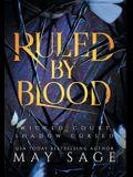 Ruled bu Blood: An Unseelie Fae Fantasy Standalone