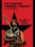 The Canción Cannibal Cabaret & Other Songs