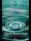 Doble Bendición: Cómo Recibirla. Cómo Compartirla / Double Blessing