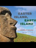 Easter Island, Earth Island: The Enigmas of Rapa Nui