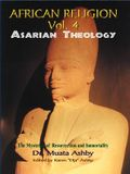 African Religion Volume 4: Asarian Theology