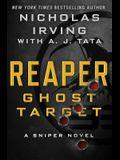 Reaper: Ghost Target: A Sniper Novel