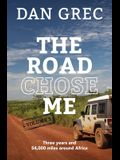 The Road Chose Me Volume 2: Three years and 54,000 miles around Africa