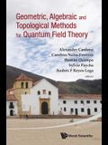 Geometric, Algebraic and Topological Methods for Quantum Field Theory - Proceedings of the 2011 Villa de Leyva Summer School