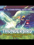 Thunderbird - Mystical Creature of Northwest Coast Indigenous Myths - Mythology for Kids - True Canadian Mythology, Legends & Folklore