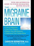 The Migraine Brain: Your Breakthrough Guide t