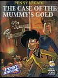 Penny Arcade Volume 5: The Case Of The Mummy's Gold (v. 5)