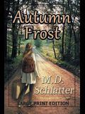Autumn Frost: Large Print Edition