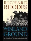 The Inland Ground: An Evocation of the American Middle West?revised Edition