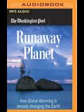 Runaway Planet: How Global Warming Is Already Changing the Earth
