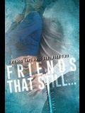 Friends That Still...