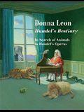 Handel's Bestiary: In Search of Animals in Handel's Operas [With CD (Audio)]