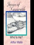 Jesus of Nazareth: Who Is He?