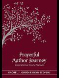 Prayerful Author Journey (undated): Inspirational Yearly Planner