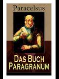 Das Buch Paragranum: Die Gründe der Arznei: Philosophie + Astronomie + Alchimie, der dritte Grund medicinae + Der vierte Grund der Arznei,